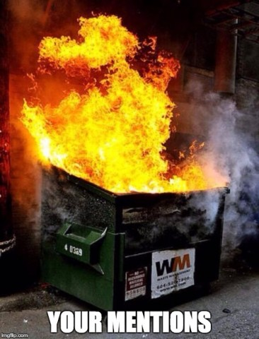 your mentions dumpster fire