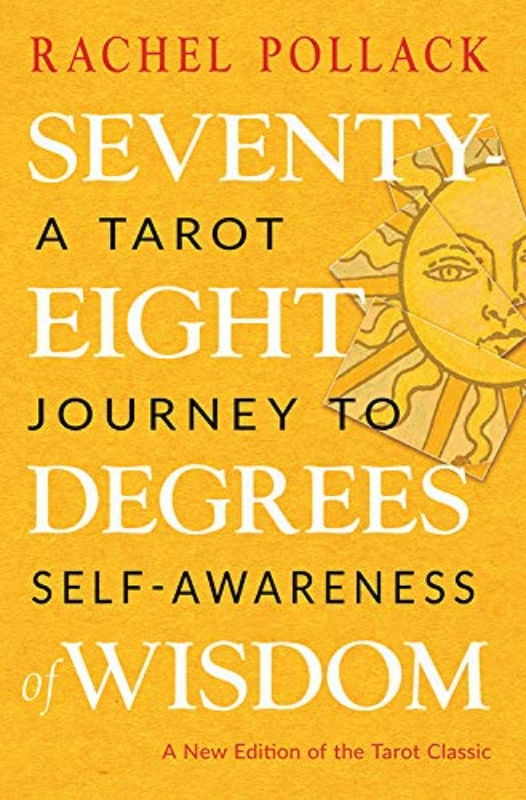 Seventy-Eight Degrees of Wisdom: A Tarot Journey to Self-Awareness