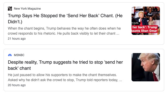 "Headlines that challenge Trump's claim that he tried to stop the ""send her back"" chants at his rally."
