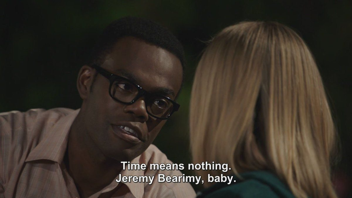 """Chidi looks at Eleanor in The Good Place with a caption reading """"Time means nothing. Jearemy Bearimy, baby."""""""