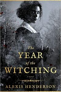 The Year of the Witching by Alexis Henderson