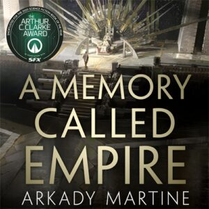 Book Cover of A Memory Called Empire by Arkady Martine