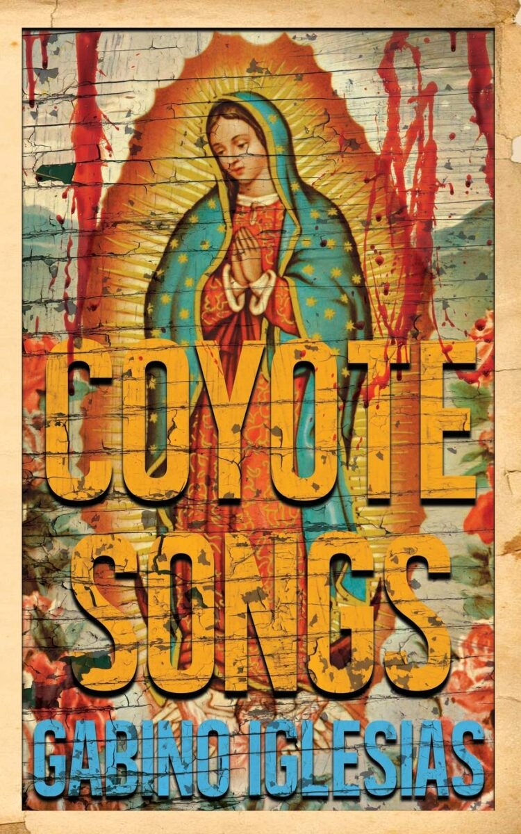Book cover for Coyote Songs by Gabino Iglesias
