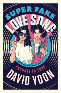 Book cover for Super Fake Love Song by David Yoon