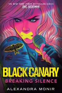 Book cover for Black Canary: Breaking Silence by Alexandra Monir