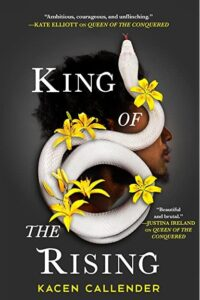 Book cover for King of the RIsing by Kacen Callender