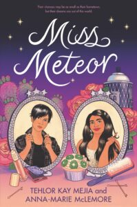 Book cover for Miss Meteory by Tehlor Kay Mejia & Anna-Marie McLemore