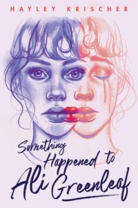 Book cover for Something Happened To Ali Greenleaf by Hayley Krischer
