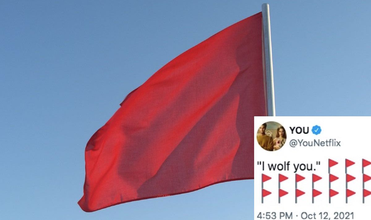 """A red flag with a tweet from Netflix's """"You"""" superimposed, reading """"I wolf you"""" followed by red flag emoji."""